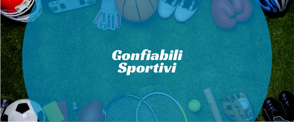 gonfiabili sportivi per compleanni e comunioni
